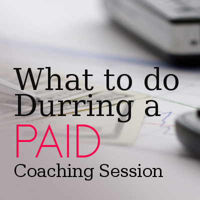what to do during paid coaching session