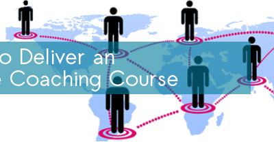 How to Deliver an Online Coaching Course