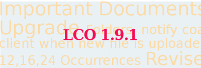 LCO 1.9.1 – Important Documents Upgrade +more