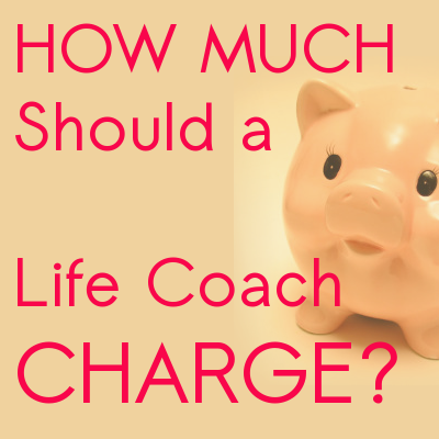 how much should life coach charge