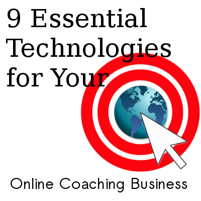 9 Essential Technologies for Your Online Coaching Business