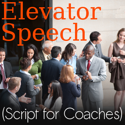 Elevator Speech (Script for Coaches)