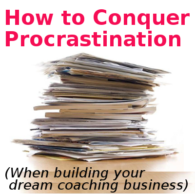 How-to-Conquer-Procrastination-when-starting-your-coaching-business