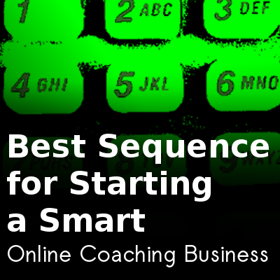 Best Sequence for Starting a Smart Online Coaching Business