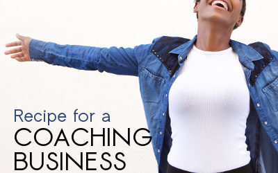 Recipe for a Coaching Business Breakthrough