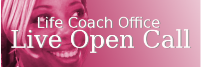 Life Coach Office - Open Call