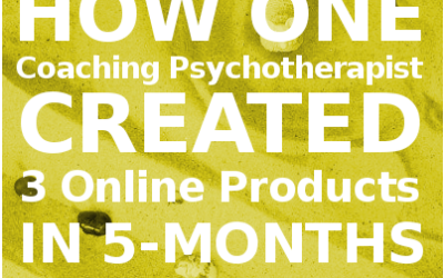 How One Coaching Psychotherapist Created 3 Online Products in 5-months