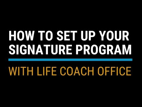 How to Set Up Your Signature Program with Life Coach Office