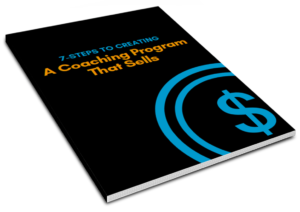 7 steps to a coaching program that sells